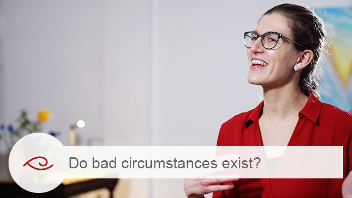 Do bad circumstances exist?